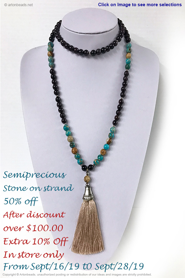 Semiprecious Stone on strand 50% off. After discount over $100 - Extra 10% off. In store only.